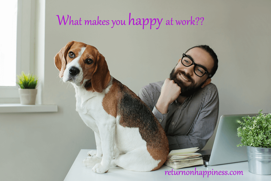 happy at work, return on happiness, dogs at work, international happiness day